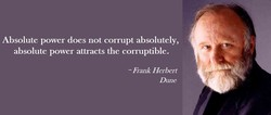 Absolute power does not corrupt absolutely, 