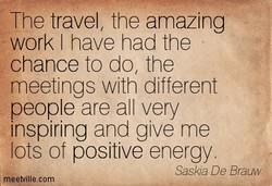 The travel, the amazing 