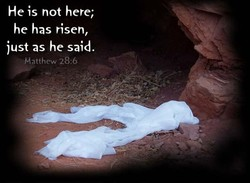 He is not here; 