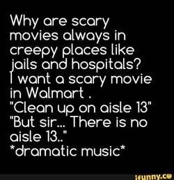 Why ore scary 