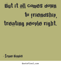 But it all comes down 
