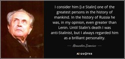 I consider him [i.e Stalin] one of the 