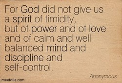 For God did not give us 
