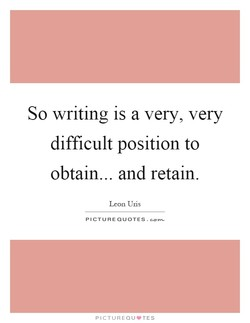 So writing is a very, very 