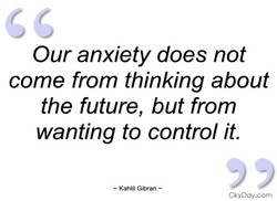 Our anxiety does not 