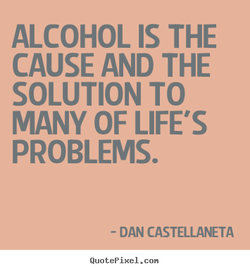 ALCOHOL IS THE 