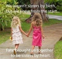 We •qren't sisters by birth, 