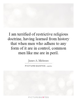 I am tenified of restrictive religious 