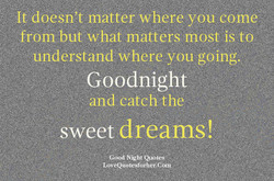 It doesn't matter where you come 