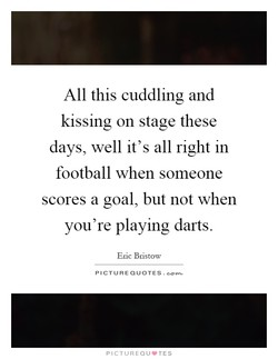 All this cuddling and 