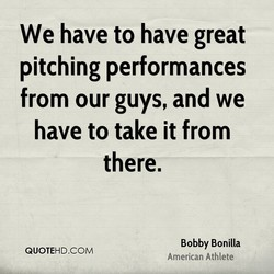 We have to have great 
