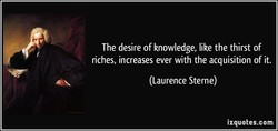 The desire of knowledge, like the thirst of 