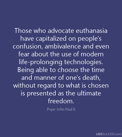 Those who advocate euthanasia 