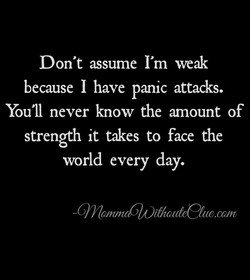 Don't assume I'm weak 