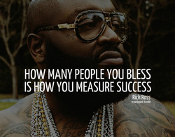 HOW MANY PEOPLE YOU BLESS 