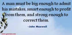 A man must be big enough to admit 