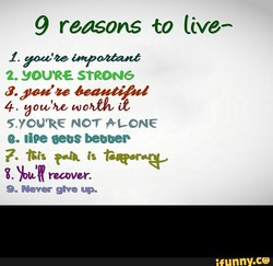 9 reasons to live— 