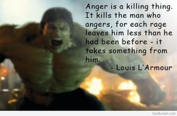 Anger is a killing thing. 