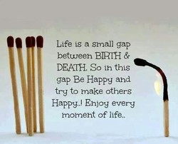 Life is a small gap 