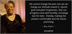 We cannot change the past, but we can 