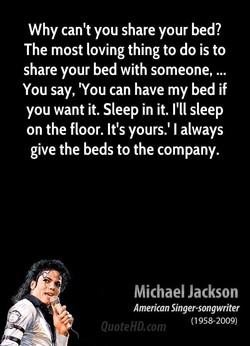 Why can't you share your bed? 