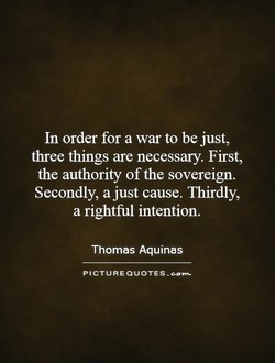 In order for a war to be just, 