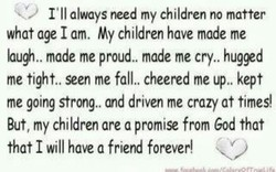 I'll always need my children no matter
