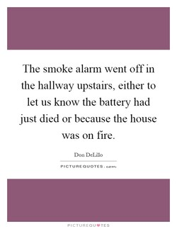 The smoke alarm went off in 
