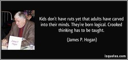 Kids don't have ruts yet that adults have carved 