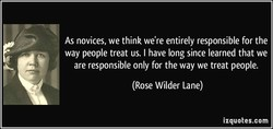 As novices, we think we're entirely responsible for the 
