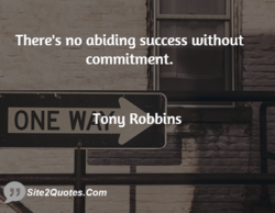 There's no abiding s ccess without 