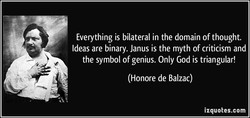 Everything is bilateral in the domain of thought. 