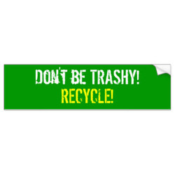 BE TRASHY! 
