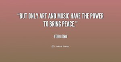 ONLY ART AND MUSIC HAVE THE POWER 