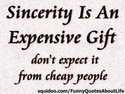 Sincerity Is An 