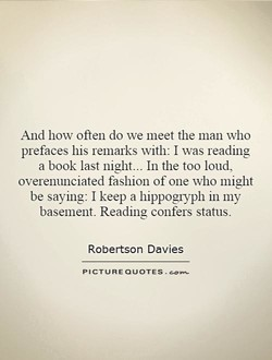 And how often do we meet the man who 