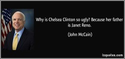 Why is Chelsea Clinton so ugly? Because her father 