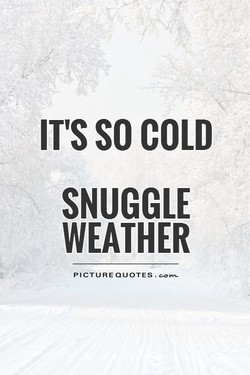 IT'S SO COLD 