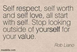Self respect, self wofth 