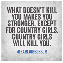 WHAT DOESN'T KILL 