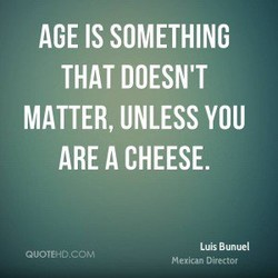 AGE IS SOMETHING 