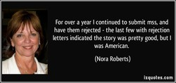 For over a year I continued to submit mss, and 
