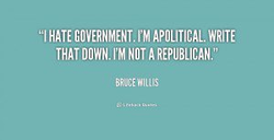 'Il HATE GOVERNMENT. I'M APOLITICAL. WRITE 