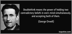 Doublethink means the power of holding two 