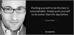 Pushing yourself to be the best is 