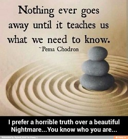 Nothing ever goes 