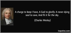 A charge to keep I have, A God to glorify: A never-dying 
