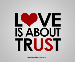 LVVE IS ABOUT TRUST I ckvbrtat