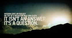 WISDOM ISN'T AN OLD GUY 