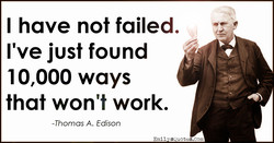 I have not failed, 